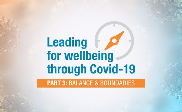 Leading for wellbeing: Part 3