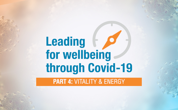 Leading for wellbeing: Part 4